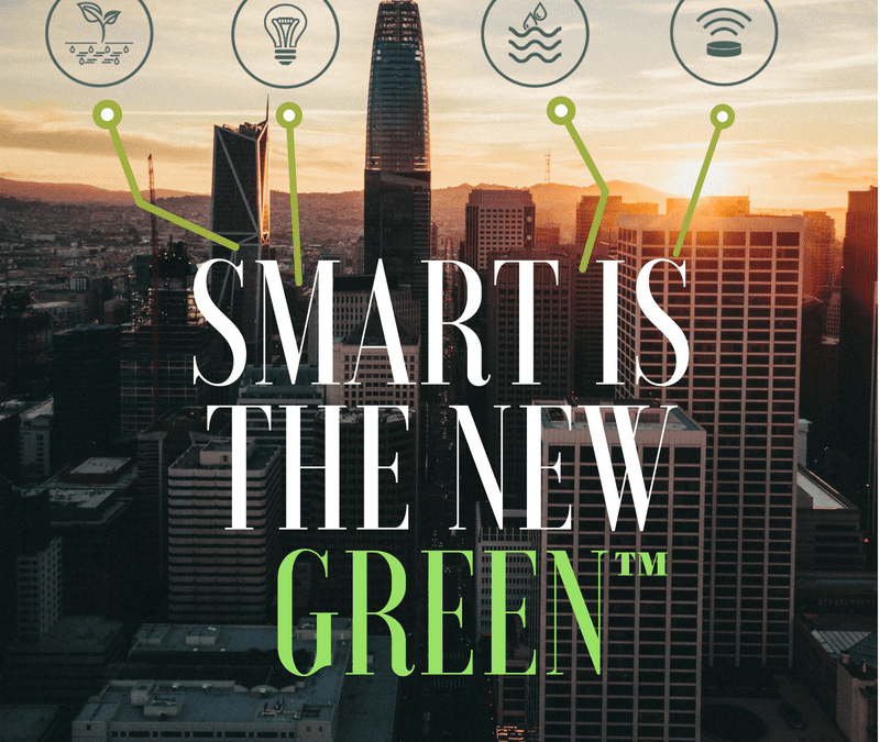 Smart is the New Green™